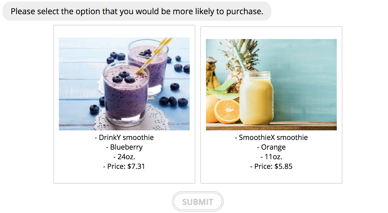 Respondent view of a discrete choice survey question comparing two smoothie products